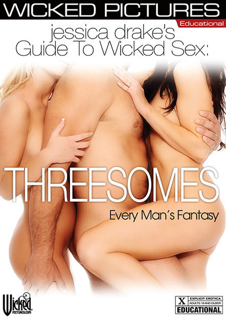 Jessica Drake's Guide to Wicked Sex: Threesomes Every Mans Fantasy